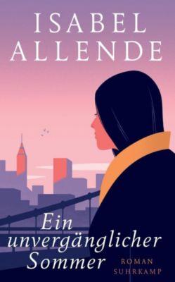 Ein unvergänglicher Sommer - Isabel Allende  