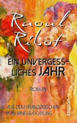 Ein unvergessliches Jahr - Raoul Ribot |