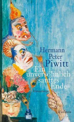 Ein unversöhnlich sanftes Ende, Hermann Peter Piwitt