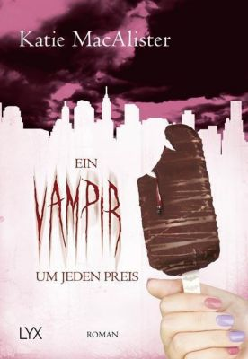 Ein Vampir um jeden Preis - Katie MacAlister |