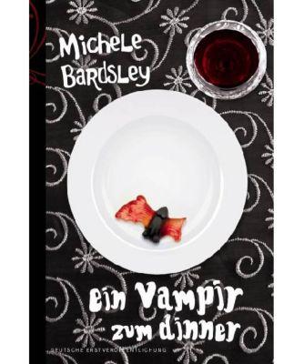 Ein Vampir zum Dinner, Michele Bardsley