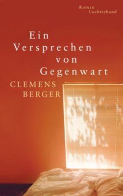 Ein Versprechen von Gegenwart, Clemens Berger