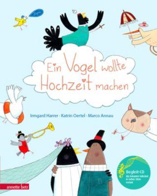 Ein Vogel wollte Hochzeit machen, m. Audio-CD, Irmgard Harrer