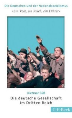 'Ein Volk, ein Reich, ein Führer'. Die deutsche Gesellschaft im Dritten Reich, Dietmar Süss