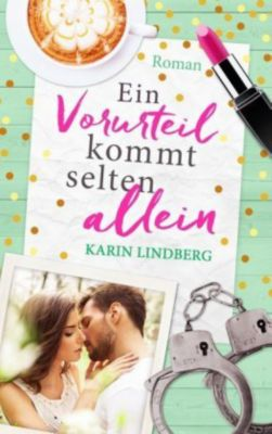 Ein Vorurteil kommt selten allein, Karin Lindberg
