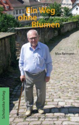 Ein Weg ohne Blumen, Max -, Max Reimann