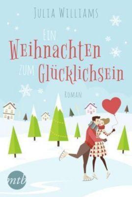 Ein Weihnachten zum Glücklichsein - Julia Williams |
