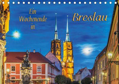 Ein Wochenende in Breslau (Tischkalender 2019 DIN A5 quer), Gunter Kirsch