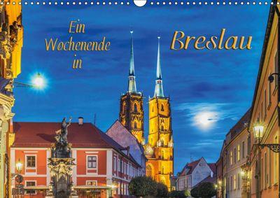 Ein Wochenende in Breslau (Wandkalender 2019 DIN A3 quer), Gunter Kirsch
