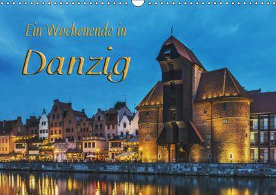 Ein Wochenende in Danzig (Wandkalender 2019 DIN A3 quer), Gunter Kirsch