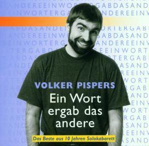 Ein Wort Ergab Das Andere, Volker Pispers