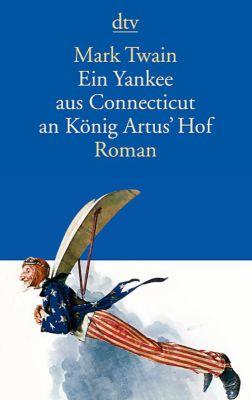 Ein Yankee aus Connecticut an König Artus' Hof - Mark Twain  