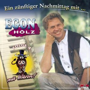Ein zünftiger Nachmittag mit Egon Hölz, Egon Hölz