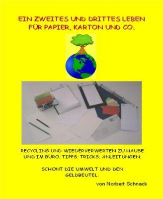 Ein zweites und drittes Leben für Papier, Karton und Co., Norbert Schnack