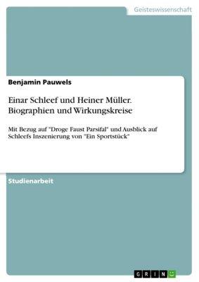 Einar Schleef und Heiner Müller. Biographien und Wirkungskreise, Benjamin Pauwels