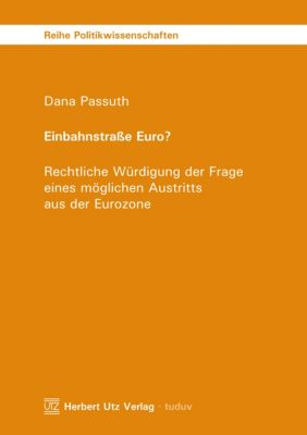 Einbahnstrasse Euro?, Dana Passuth