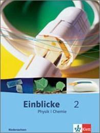 Einblicke Physik/Chemie, Ausgabe Niedersachsen, Neubearbeitung: Bd.2 7.-9. Schuljahr, Schülerbuch