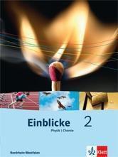 Einblicke Physik/Chemie, Ausgabe Nordrhein-Westfalen: Bd.2 7./8. Schuljahr