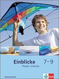 Einblicke Physik/Chemie, Ausgabe Rheinland-Pfalz, Neubearbeitung: 7.-9. Schuljahr