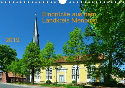 Eindrücke aus dem Landkreis Nienburg (Wandkalender 2019 DIN A4 quer), Heinz Wösten