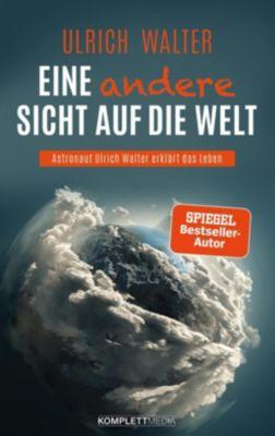 Eine andere Sicht auf die Welt!, Ulrich Walter
