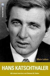 Eine Autobiografie, Hans Katschthaler