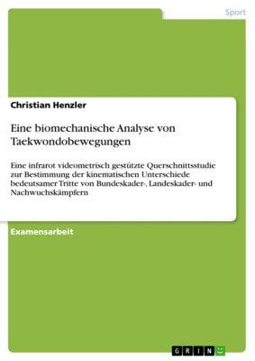 Eine biomechanische Analyse von Taekwondobewegungen, Christian Henzler
