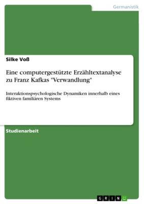 Eine computergestützte Erzähltextanalyse zu Franz Kafkas Verwandlung, Silke Voß