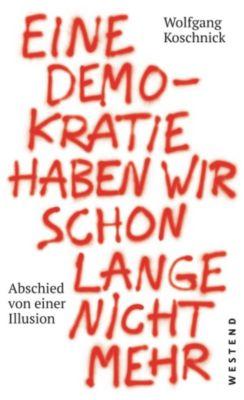 Eine Demokratie haben wir schon lange nicht mehr, Wolfgang Koschnick