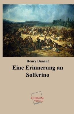 Eine Erinnerung an Solferino, Henry Dunant