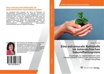 Eine extramurale Nahtstelle im österreichischen Gesundheitssystem - Margit Eberhard |