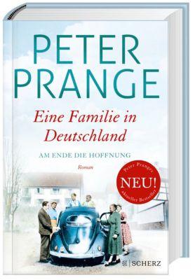 Eine Familie in Deutschland - Am Ende die Hoffnung - Peter Prange |