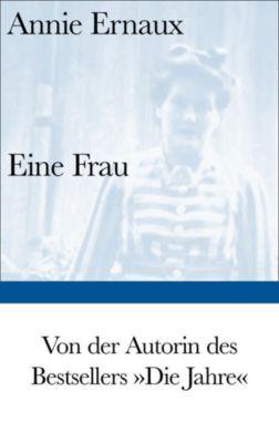 Eine Frau - Annie Ernaux |