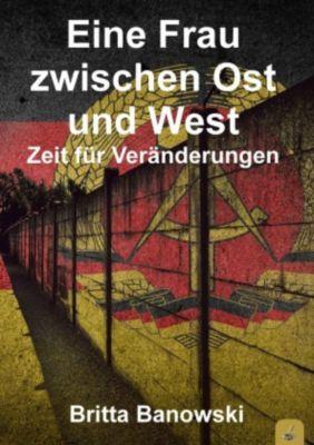 Eine Frau zwischen Ost und West - Britta Banowski pdf epub