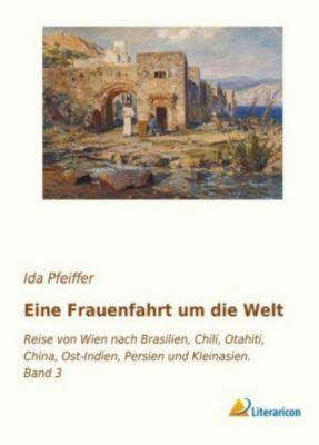 Eine Frauenfahrt um die Welt, Ida Pfeiffer