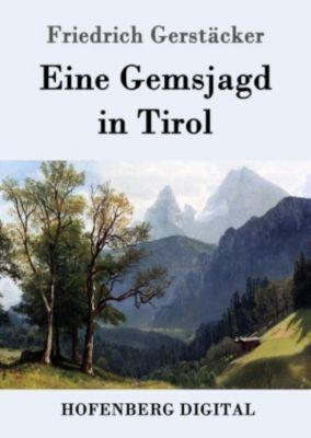 Eine Gemsjagd in Tirol, Friedrich Gerstäcker