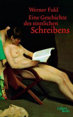 Eine Geschichte des sinnlichen Schreibens - Werner Fuld pdf epub