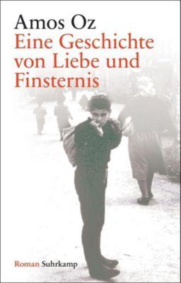 Eine Geschichte von Liebe und Finsternis - Amos Oz |