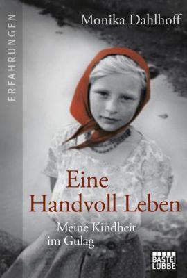 Eine Handvoll Leben, Monika Dahlhoff