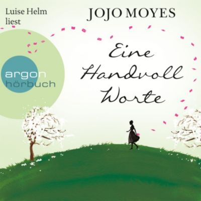 Eine Handvoll Worte (Ungekürzte Lesung), Jojo Moyes