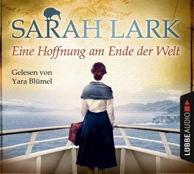 Eine Hoffnung am Ende der Welt, 6 Audio-CDs - Sarah Lark |