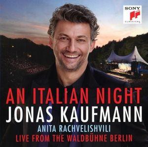 Eine Italienische Nacht-Live V.D.Waldbühne Berlin, J. Kaufmann, A. Rachvelishvili, Rso Berlin, J. Rieder