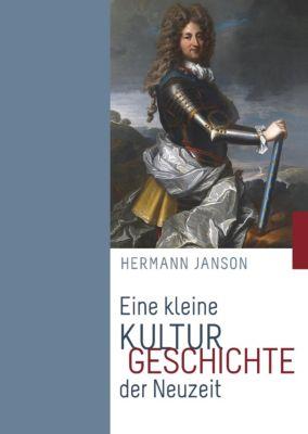 Eine kleine Kulturgeschichte der Neuzeit, Hermann Janson
