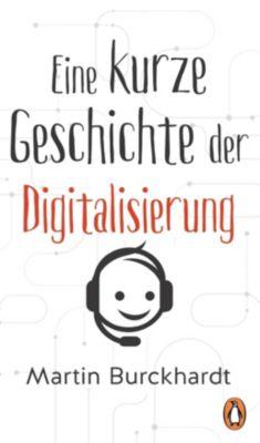 Eine kurze Geschichte der Digitalisierung, Martin Burckhardt