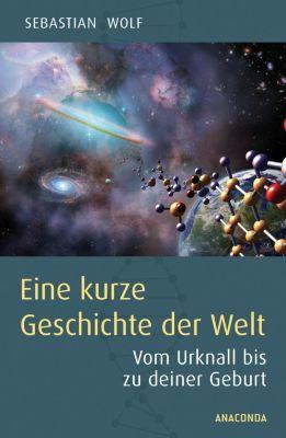 Eine kurze Geschichte der Welt, Sebastian Wolf