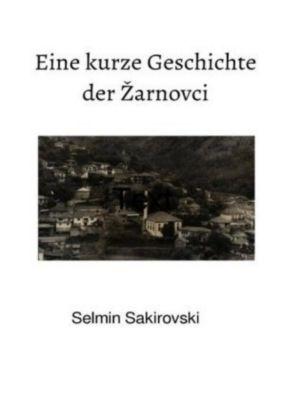Eine kurze Geschichte der Zarnovci - Selmin Sakiri |