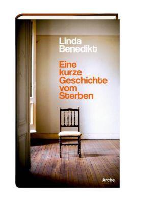 Eine kurze Geschichte vom Sterben, Linda Benedikt