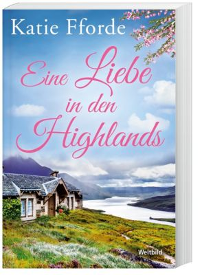 Eine Liebe in den Highlands, Katie Fforde