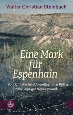 Eine Mark für Espenhain - Walter Christian Steinbach |