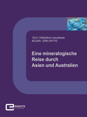 Eine mineralogische Reise durch Asien und Australien, Friedrich Naumann